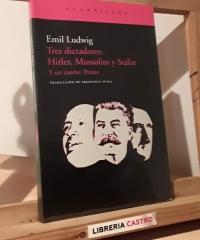 Tres dictadores: Hitler, Mussolini y Stalin. Y un cuarto: Prusia - Emil Ludwig