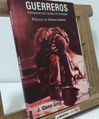 Guerreros. Reflexiones del hombre en la batalla - J. Glenn Gray
