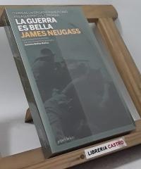 La guerra es bella. Diario de un brigadista americano en la guerra civil española - James Neugass