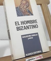 El hombre bizantino - Guglielmo Cavallo y otros
