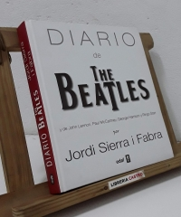 Diario de The Beatles y de John Lennon, Paul McCartney, George Harrison y Ringo Starr - Jordi Sierra y Fabra