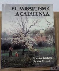 El paisatgisme a Catalunya - Francesc Fontbona i Ramon Manent
