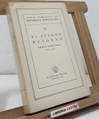 El eterno retorno. Obras póstumas 1871-1888 - Friedrich Nietzsche