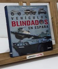 Vehículos blindados en España - Francisco Marín y Josep Mª Mata