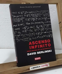 Ascenso infinito. Breve historia de las matemáticas - David Berlinski