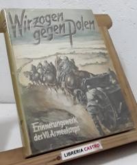 Wir zogen gegen Polen - Erinnerungswerk, des VII.Armeekorps