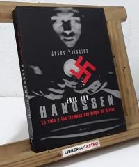 Erik Jan Hanussen. La vida y los tiempos del mago de Hitler - Jesús Palacios