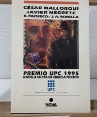 Premio UPC 1995. Novela corta de Ciencia Ficción - César Mallorquí, Javier Negrete, X. Pacheco y J.A. Bonilla
