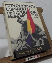 Republicanos españoles en la Segunda Guerra Mundial - Eduardo Pons Prades