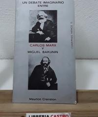 Un debate imaginario entre Carlos Marx y Miguel Bakunin - Maurice Cranston