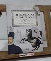 Las hemorroides de Napoleón y otras 499 anécdotas que pudieron cambiar (o no) la historia - José Miguel Carrillo de Albornoz Muñoz de San Pedro
