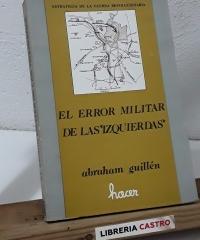 """El error militar de las """"izquierdas"""" - Abraham Guillén"""