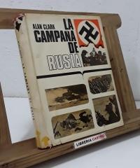 La campaña de Rusia 1941 - 1945 - Alan Clark