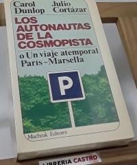 Los autonautas de la cosmopista o un viaje atemporal París-Marsella - Julio Cortázar y Carol Dunlop