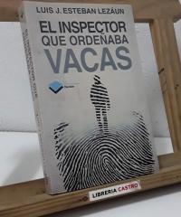 El inspector que ordeñaba vacas - Luis J. Esteban Lezáun