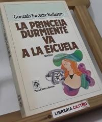 La princesa durmiente va a la escuela - Gonzalo Torrente Ballester