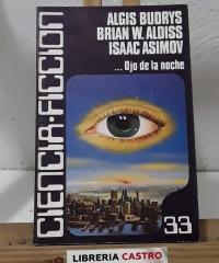 ... Ojo de la noche - Algis Budrys, Brian W. Aldiss y Isaac Asimov