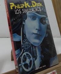 Los simulacros - Philip K. Dick