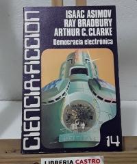 Democracia electrónica - Isaac Asimov, Ray Bradbury y Arthur C. Clarke