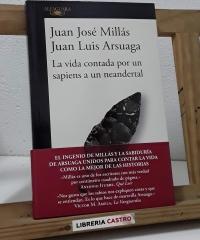 La vida contada por un sapiens a un neandertal - Juan José Millás. Juan Luis Arsuaga