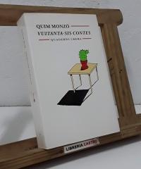 Vuitanta - sis contes - Quim Monzó
