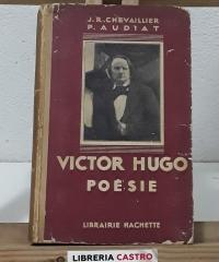 Victor Hugo. Poésie - J. R. Chevaillier. P. Audiat