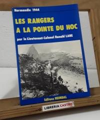 Les Rangers a la pointe du Hoc. Normandie 1944 - Ronald Lane