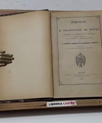 Poesias de D. Francisco de Rioja. Corregidas con presencia de sus originales añadidas é ilustradas con la biografía y la bibliografía del poeta por D.  Cayetano Alberto de la Barrera y Leirado - Francisco de Rioja