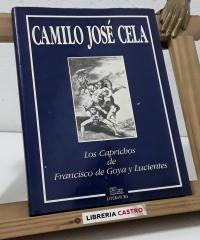Los Caprichos de Francisco de Goya y Lucientes - Camilo José Cela