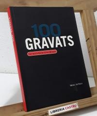 100 gravats - Daniel Giralt-Miracle
