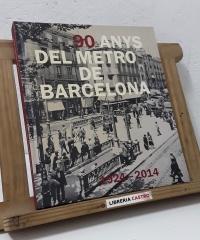 90 anys del Metro de Barcelona 1924 - 2014 - Varios