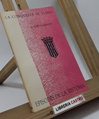 La conquesta de Lleida - Josep Lladonosa i Pujol