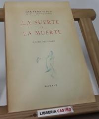 La Suerte o La Muerte. Poema del Toreo. (Dedicado por el autor) - Gerardo Diego