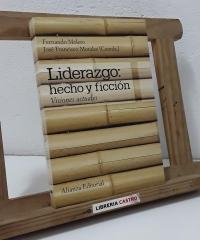 Liderazgo: hecho y ficción. Visiones actuales - Fernando Molero y José Francisco Morales (Coords.)