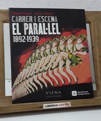 Carrer i escena. El Paral.lel 1892 - 1939 - Eduard Molner i Xavier Albertí