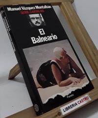 El Balneario - Manuel Vázquez Montalbán