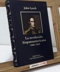 La Revolución hispanoamericana 1808 - 1826 - John Lynch