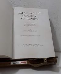L'Arquitectura Romànica a Catalunya. Volum II - J. Puig  i Cadafalch. Antoni de Falguera i J. Goday y Casals