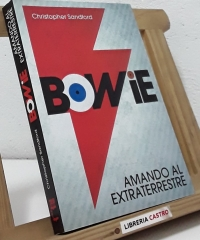 Bowie. Amando al extraterrestre - Christopher Sandford