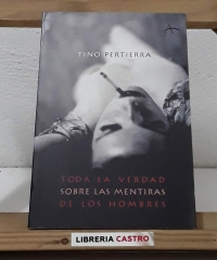 Toda la verdad sobre las mentiras de los hombres - Tino Pertierra