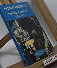 Bartleby, el escribiente y otros cuentos - Herman Melville