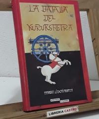 La batalla del Kurukshetra. Tomo 1 de La Gran Épica del Mahabharata - Maggi Lidchi-Grassi
