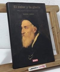 El color de la gloria. Vida, fortuna y pasiones de Tiziano - Alvise Zorzi