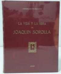 La vida y la obra de Joaquin Sorolla (edición numerada) - Bernardino de Pantorba