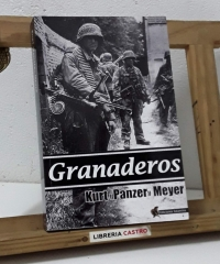 "Granaderos. Las memorias del general de las Waffen SS Kurt Panzermeyer - Kurt ""Panzer"" Meyer"