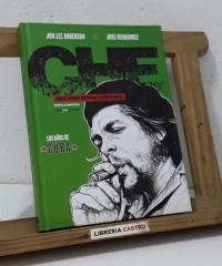 Che. Una vida revolucionaria. Novela gráfica - Jon Lee Anderson y José Hernández