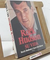 Rock Hudson. Su vida - Rock Hudson y Sara Davidson