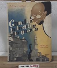 Gandhi, la India y la guerra - Antonio F. Mendoza