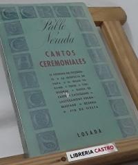 Cantos Ceremoniales - Pablo Neruda