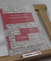 Biblioteca de Autógrafos Españoles I (siglos XVI-XVII). Edad de Oro, Biblioteca Nacional - Pablo Jauralde